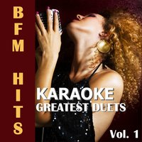 Karaoke: Greatest Duets, Vol. 1 — BFM Hits