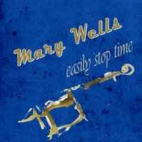 Easily Stop Time — Mary Wells