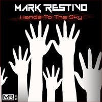 Hands to the Sky — Mark Restivo