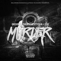 Murder — Scotty Cain, QRedOnTheTrack, Zeke