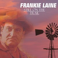 Still on the Trail — Frankie Laine