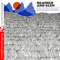Heather And Glen: Songs And Melodies Of Highland And Lowland Scotland — сборник
