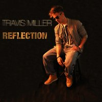 Reflection — Travis Miller