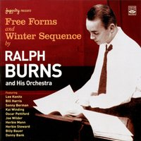 Free Forms / Winter Sequence — Ralph Burns and His Orchestra