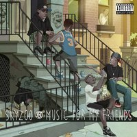 Music For My Friends — Skyzoo