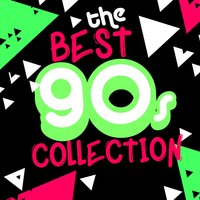 The Best 90's Collection — 90s Maniacs, The 90's Generation, 90's Pop Band, The 90's Generation|90s Maniacs|90's Pop Band