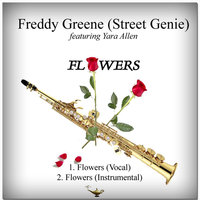 Flowers (vocals) — Freddy Greene (Street Genie)