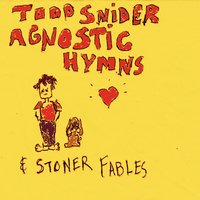 Agnostic Hymns & Stoner Fables — Todd Snider