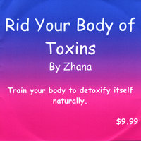 Rid Your Body of Toxins — Zhana