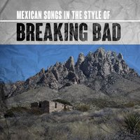 Mexican Songs in the Style of Breaking Bad — сборник