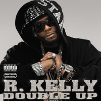 Double Up — R. Kelly