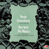 Anthology Of Their Greatest Works — Noah Greenberg, The New York Pro Music Antiqua, Генри Пёрселл