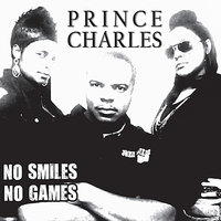 No Smiles No Games — Prince Charles