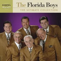 The Ultimate Collection — The Florida Boys