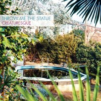 Creaturesque — Throw Me The Statue