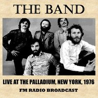 Live at the Palladium, New York, 1976 (FM Radio Broadcast) — The Band