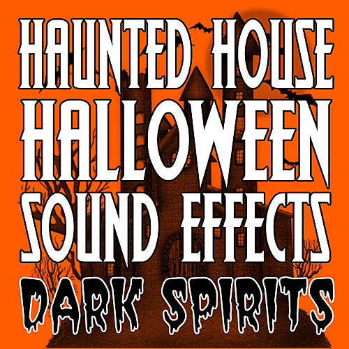 Haunted house halloween sound effects dark spirits for House music sounds