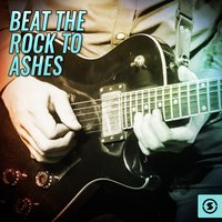Beat The Rock to Ashes — сборник