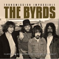 Transmission Impossible — The Byrds, David Crosby, Gene Clark, Roger McGuinn, Chris Hillman