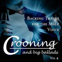 Crooning and Big Ballads - Backing Tracks for the Male Voice, Vol. 4 — The Professionals