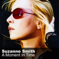 A Moment in Time — Suzanne Smith