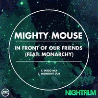 In Front Of Our Friends — Mighty Mouse, Monarchy