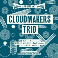 Ajmilive, Vol. 7 — Dave Smith, Jim Hart, Michael Janisch, Cloudmakers Trio