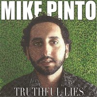 Truthful Lies — Mike Pinto
