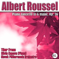 Roussel: Piano Concerto in G major, Op. 36 — Slovak Philharmonic Orchestra & Tibor Freso