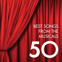 50 Best Songs from the Musicals — Фредерик Лоу, Ирвинг Берлин, Леонард Бернстайн