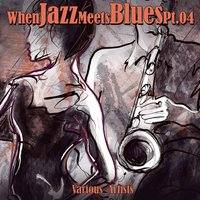 When Jazz Meets Blues, Pt. 4 — сборник