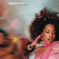 When I See You — Macy Gray
