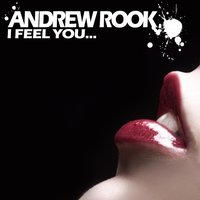 I Feel You — Andrew Rook