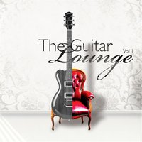 The Guitar Lounge, Vol. 1 — сборник