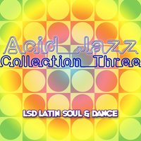 Acid Jazz Collection Three LSD Latin Soul & Dance — сборник