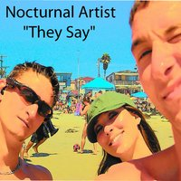 They Say — Nocturnal Artist