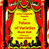 The Palace of Varieties Music Hall — Orchestra And Chorus, Ernest Longstaffe Orchestra and Chorus