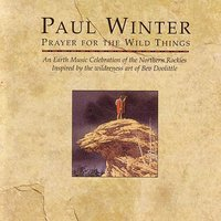 Prayer For The Wild Things — Paul Winter Consort