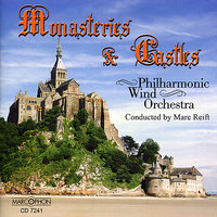 Monasteries and Castles — Marc Reift, Philharmonic Wind Orchestra