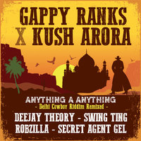 Anything a Anything: The Remixes — Gappy Ranks, Kush Arora