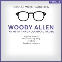 Popular Music Featured in the Films of Woody Allen, Volume 5: 1994 - 1999 — сборник
