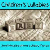 Children's Lullabies - Soothing Bedtime Lullaby Tunes — Hits Unlimited