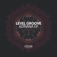 Adriana — Level Groove