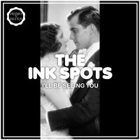 I'll Be Seeing You — The Ink Spots