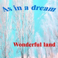 As in a Dream — Wonderful Land