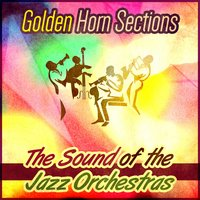 Golden Horn Sections: The Sound of the Jazz Orchestras — сборник