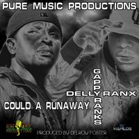 Could A Runaway — Delly Ranx, Delly Ranx & Gappy Ranks