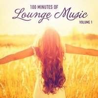 100 Minutes of Lounge Music, Vol. 1 — Lounge Café,Gold Lounge