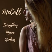 Everything Means Nothing — McCall