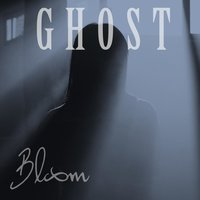 Ghost — Bloom